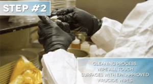 Step #2: Cleaning Process, Wipe All Touch Surfaces with EPA Approved Virucide Wipes